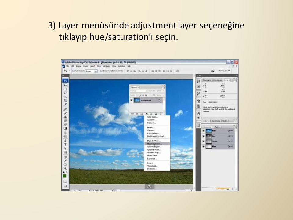 3) Layer menüsünde adjustment layer seçeneğine tıklayıp hue/saturation'ı seçin.