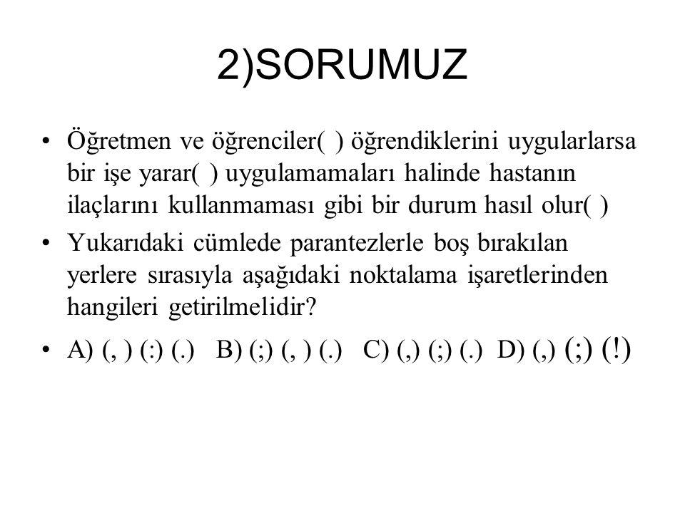 22)SORUMUZUN CEVABI CEVAP=B