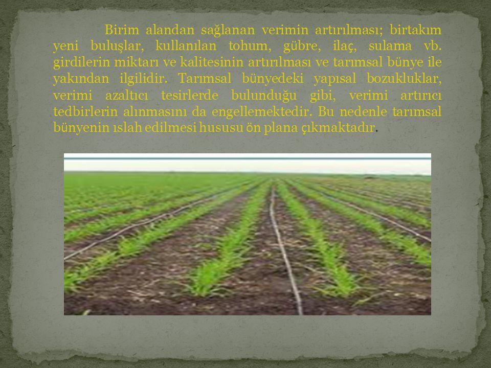Birim alandan sağlanan verimin artırılması; birtakım yeni buluşlar, kullanılan tohum, g ü bre, ila ç, sulama vb. girdilerin miktarı ve kalitesinin art