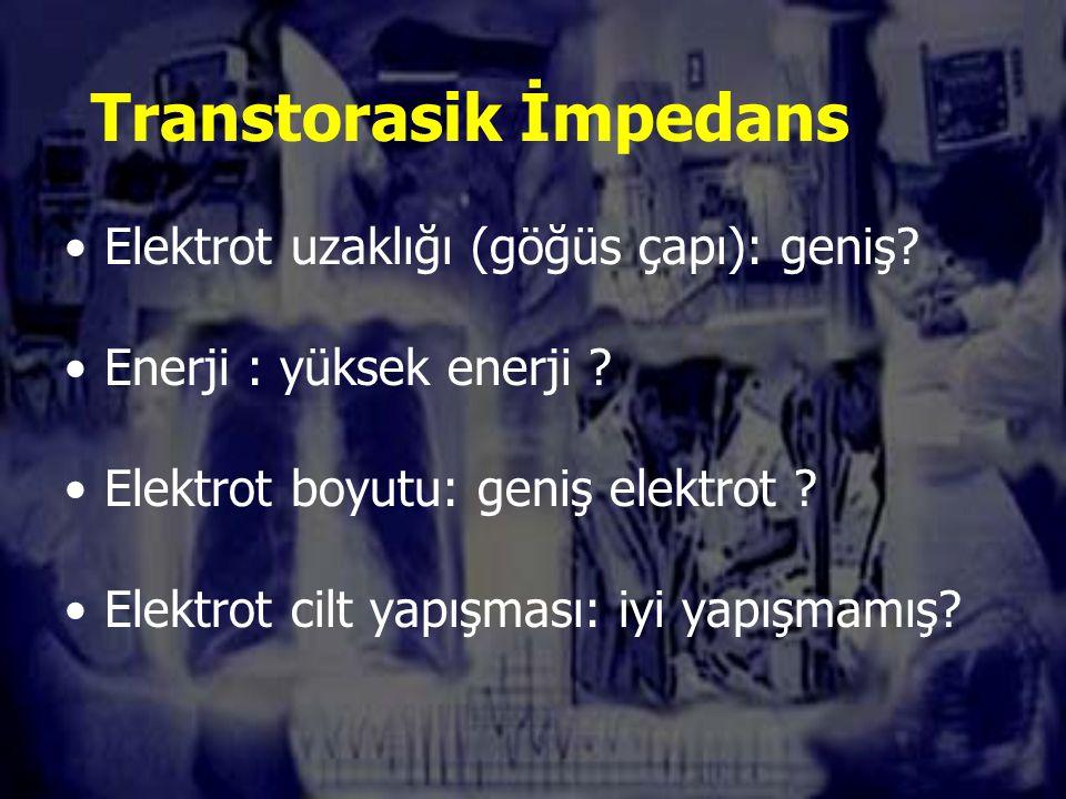 Transtorasik İmpedans Elektrot uzaklığı (göğüs çapı): geniş.