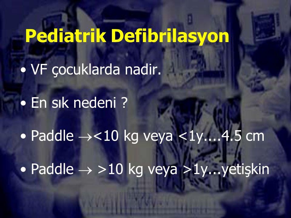 Pediatrik Defibrilasyon VF çocuklarda nadir.En sık nedeni .