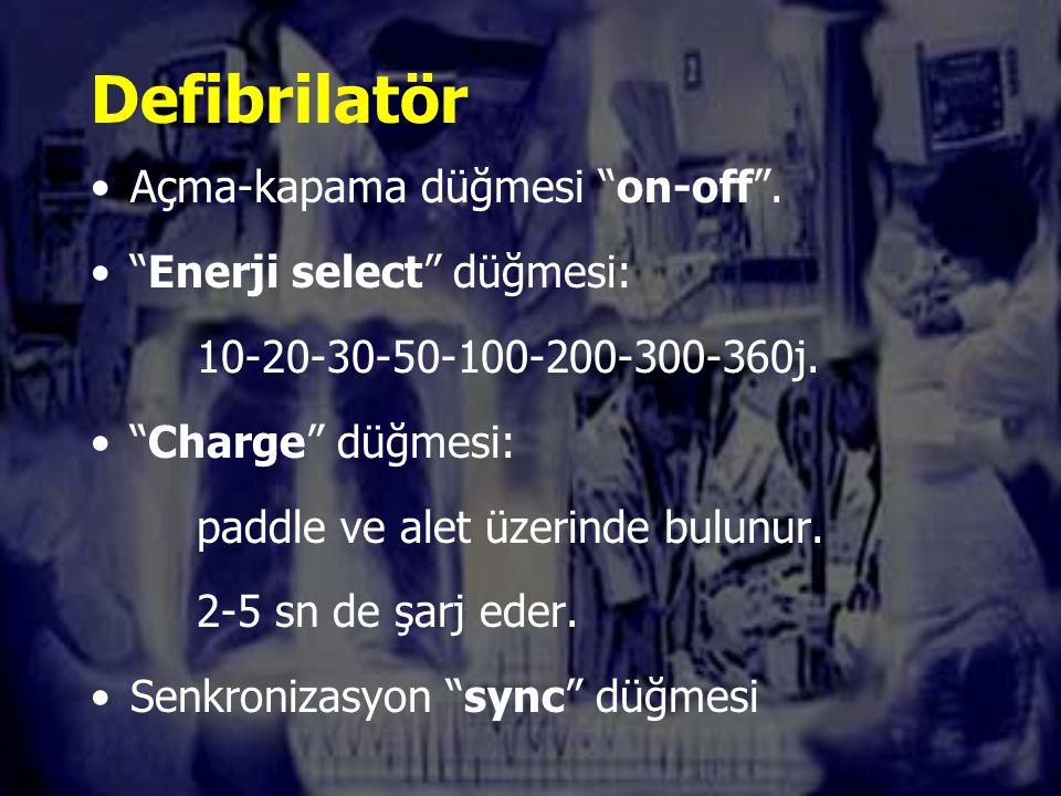Defibrilatör Açma-kapama düğmesi on-off . Enerji select düğmesi: 10-20-30-50-100-200-300-360j.