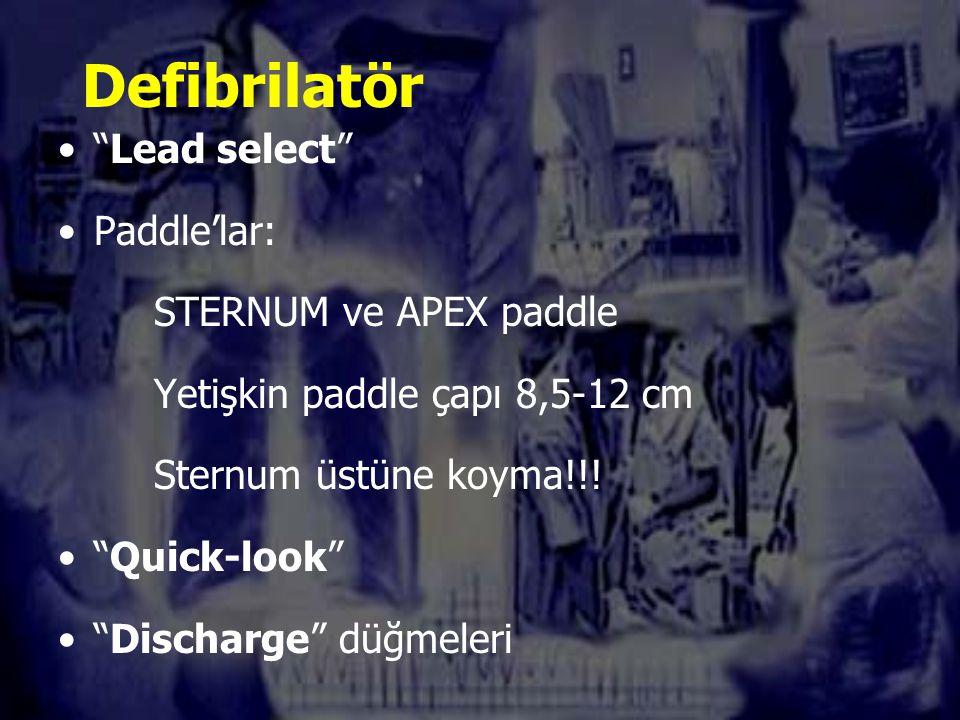 Defibrilatör Lead select Paddle'lar: STERNUM ve APEX paddle Yetişkin paddle çapı 8,5-12 cm Sternum üstüne koyma!!.
