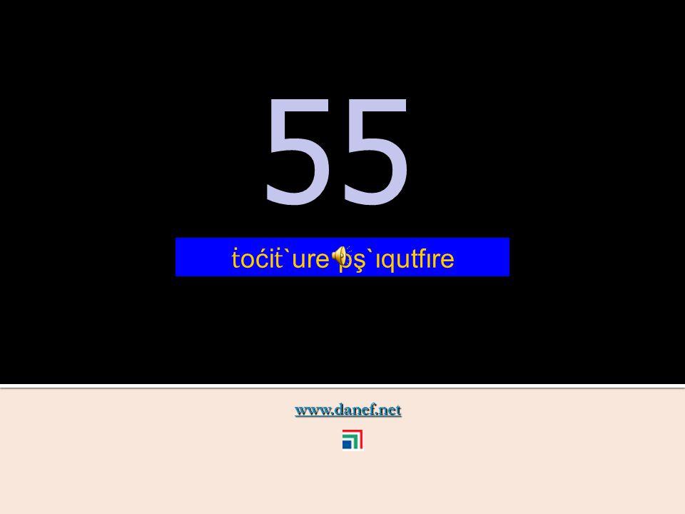 www.danef.net 54 54 ṫ oći ṫ `ure pş`ıqupĺ`ıre