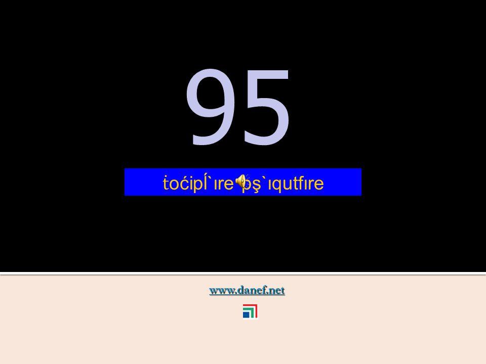 www.danef.net 94 94 ṫ oćipĺ`ıre pş`ıqupĺ`ıre