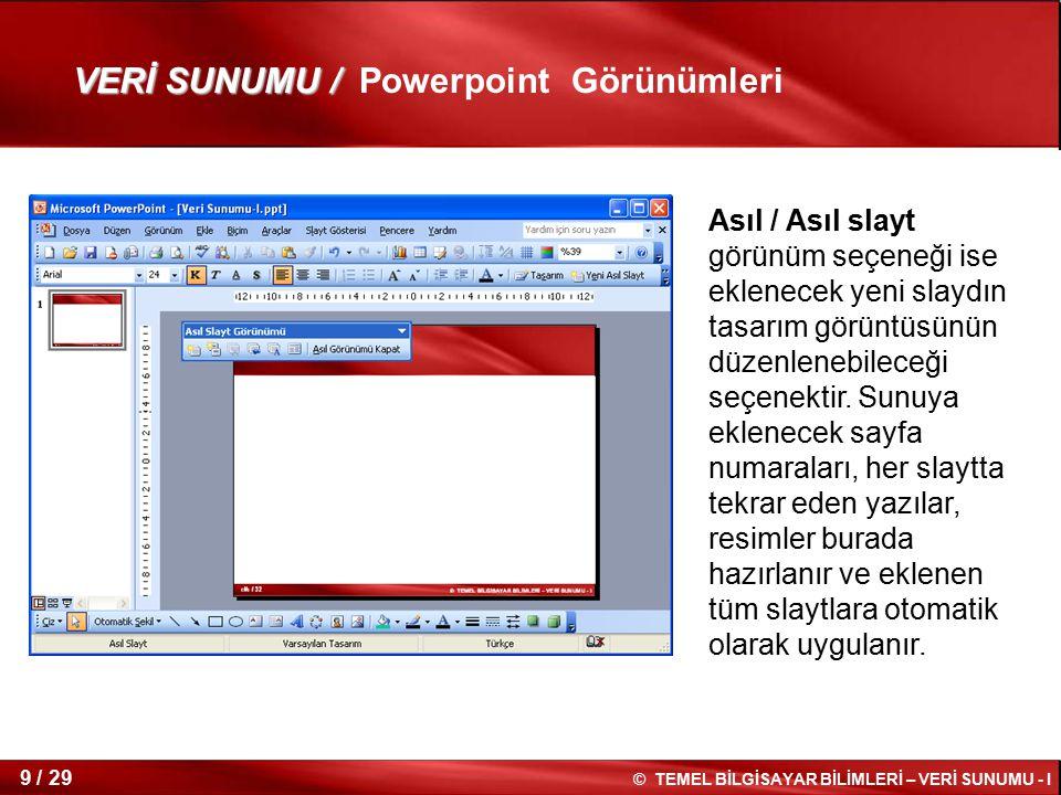 © TEMEL BİLGİSAYAR BİLİMLERİ – VERİ SUNUMU - I 8 / 29 VERİ SUNUMU / VERİ SUNUMU / Powerpoint Görünümleri Not sayfası görünüm seçeneği ise üstte slaytı