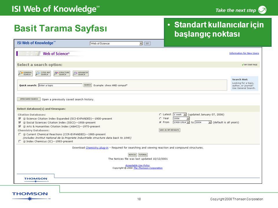 Copyright 2006 Thomson Corporation 18 Basit Tarama Sayfası Standart kullanıcılar için başlangıç noktası