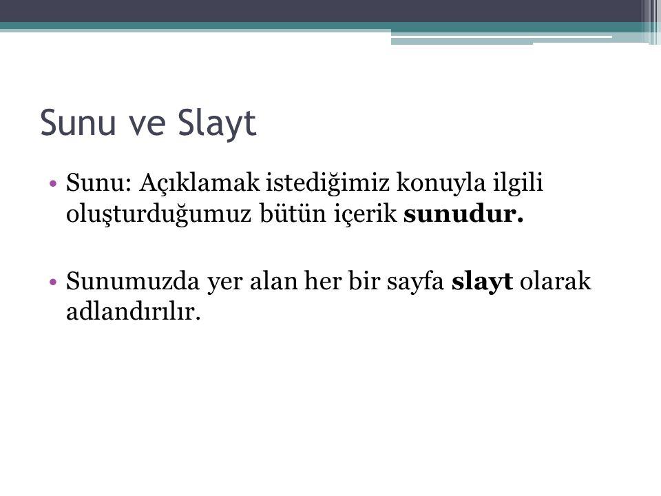Sunu ve Slayt Sunu: Açıklamak istediğimiz konuyla ilgili oluşturduğumuz bütün içerik sunudur.