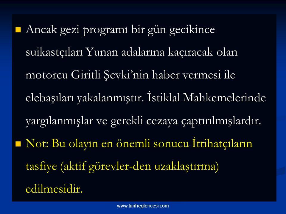 MUSTAFA KEMAL'E SIİKAST GİRİŞİMİ MUSTAFA KEMAL'E SIİKAST GİRİŞİMİ 7 Mayıs 1926'da geniş kapsamlı bir geziye çıkmayı düşünen 15 Haziran günü İzmir'e ge