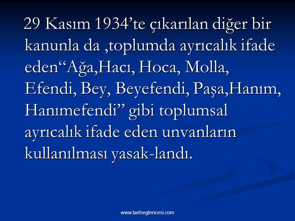 3-SOYADI KANUNUN KABULÜ Devlet işlerinde ve toplum hayatın- daki karmaşaya son vermek ve devlet işlerini kolaylaştırmak amacıyla 21 Haziran 1934'te So