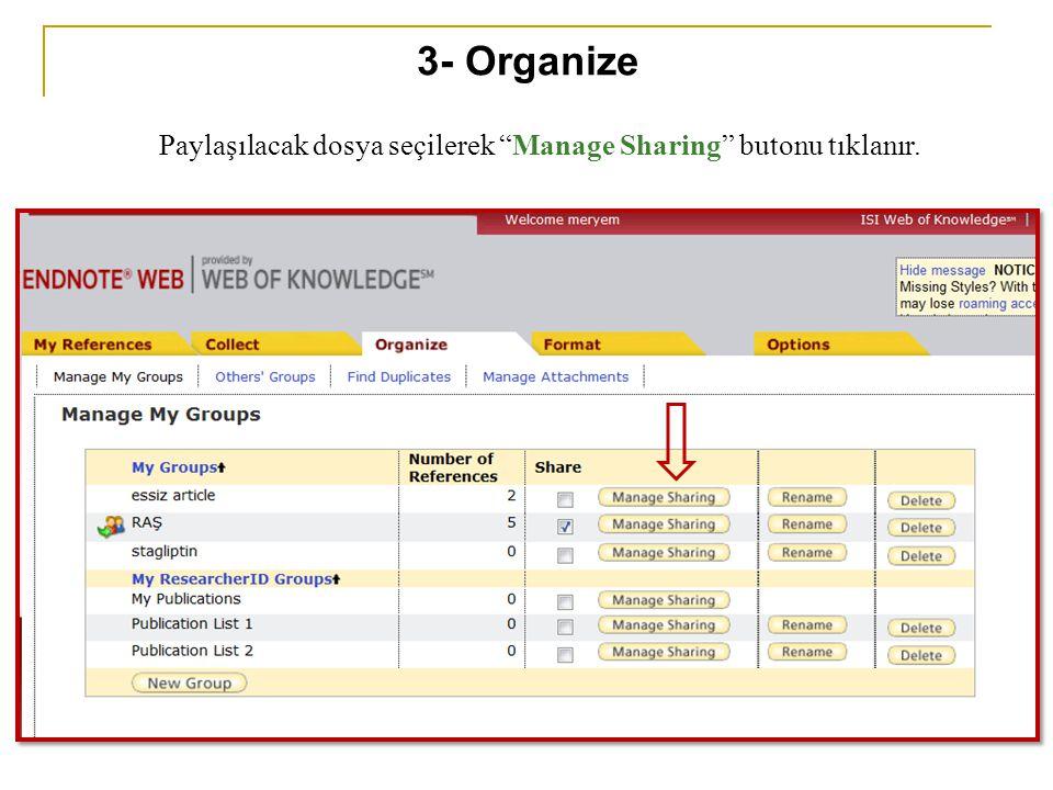 """Paylaşılacak dosya seçilerek """"Manage Sharing"""" butonu tıklanır. 3- Organize"""