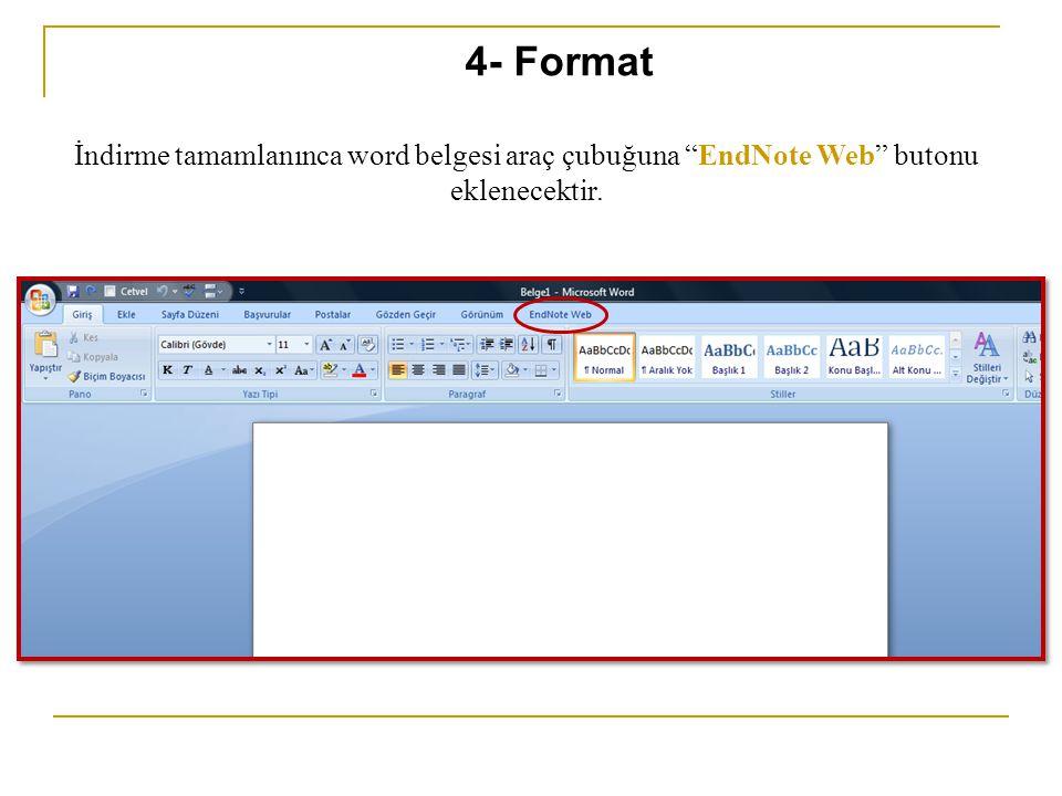 """İndirme tamamlanınca word belgesi araç çubuğuna """"EndNote Web"""" butonu eklenecektir. 4- Format"""