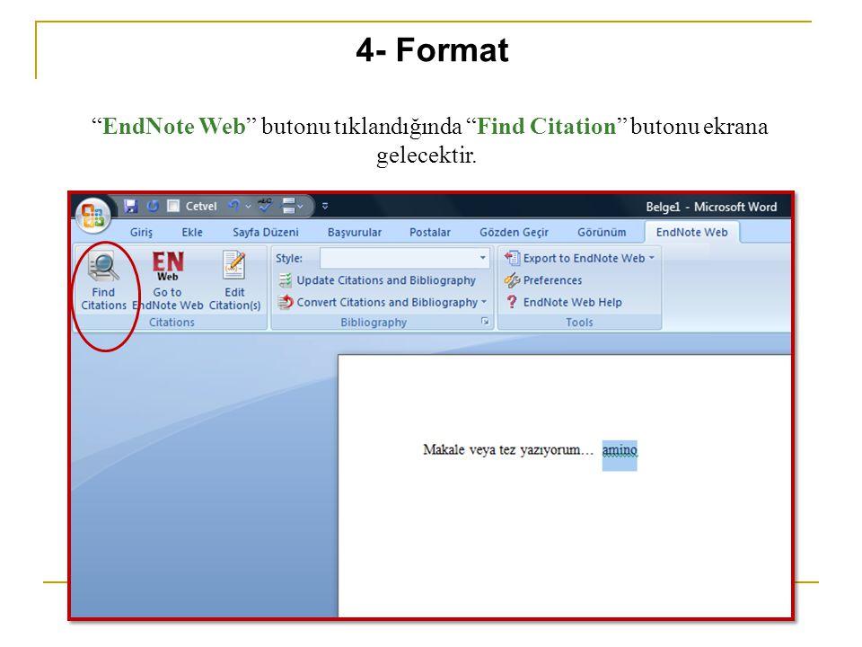EndNote Web butonu tıklandığında Find Citation butonu ekrana gelecektir. 4- Format