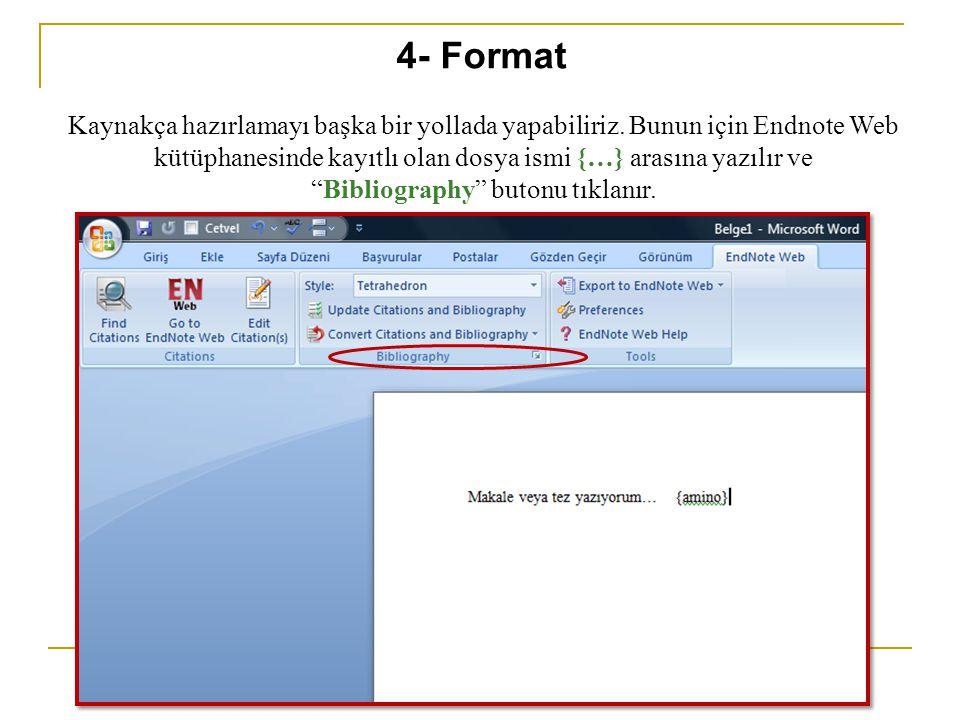 """Kaynakça hazırlamayı başka bir yollada yapabiliriz. Bunun için Endnote Web kütüphanesinde kayıtlı olan dosya ismi {…} arasına yazılır ve """"Bibliography"""