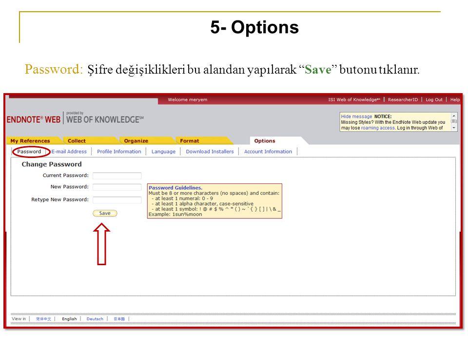 """Password: Şifre değişiklikleri bu alandan yapılarak """"Save"""" butonu tıklanır. 5- Options"""