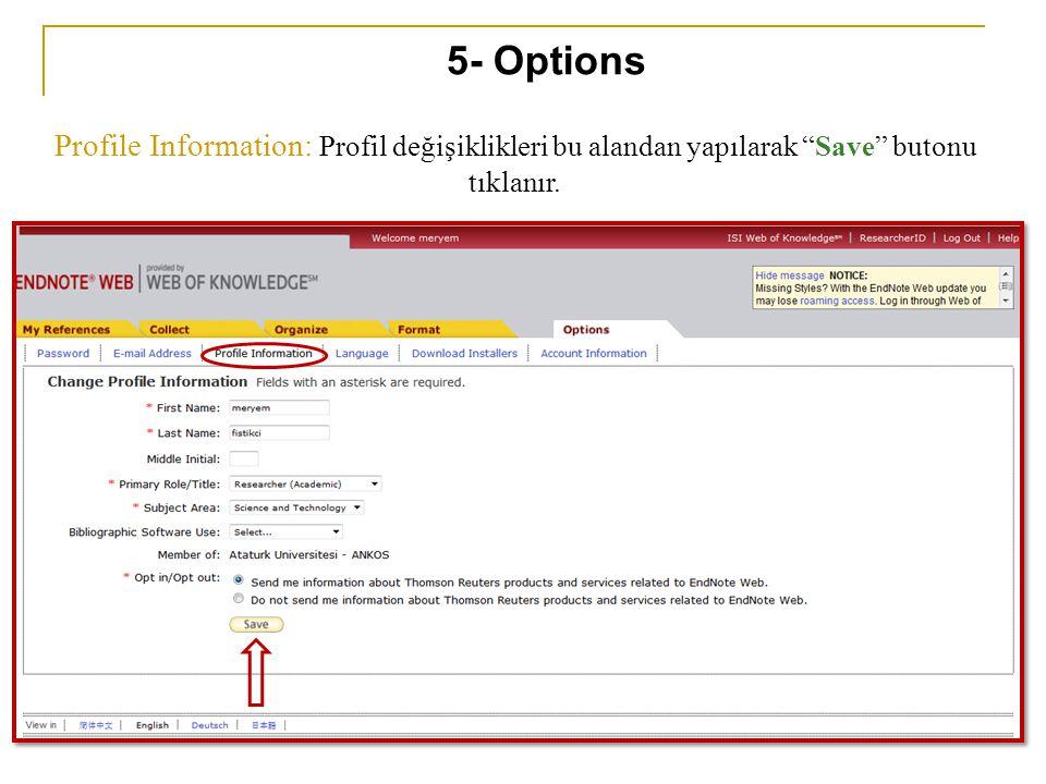 Profile Information: Profil değişiklikleri bu alandan yapılarak Save butonu tıklanır. 5- Options