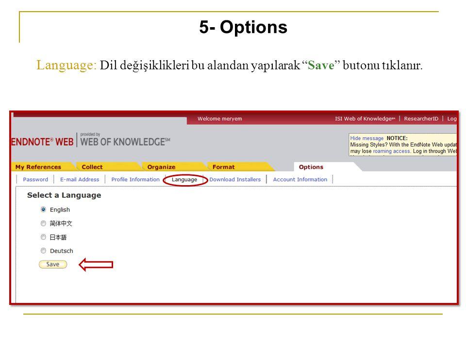 """Language: Dil değişiklikleri bu alandan yapılarak """"Save"""" butonu tıklanır. 5- Options"""