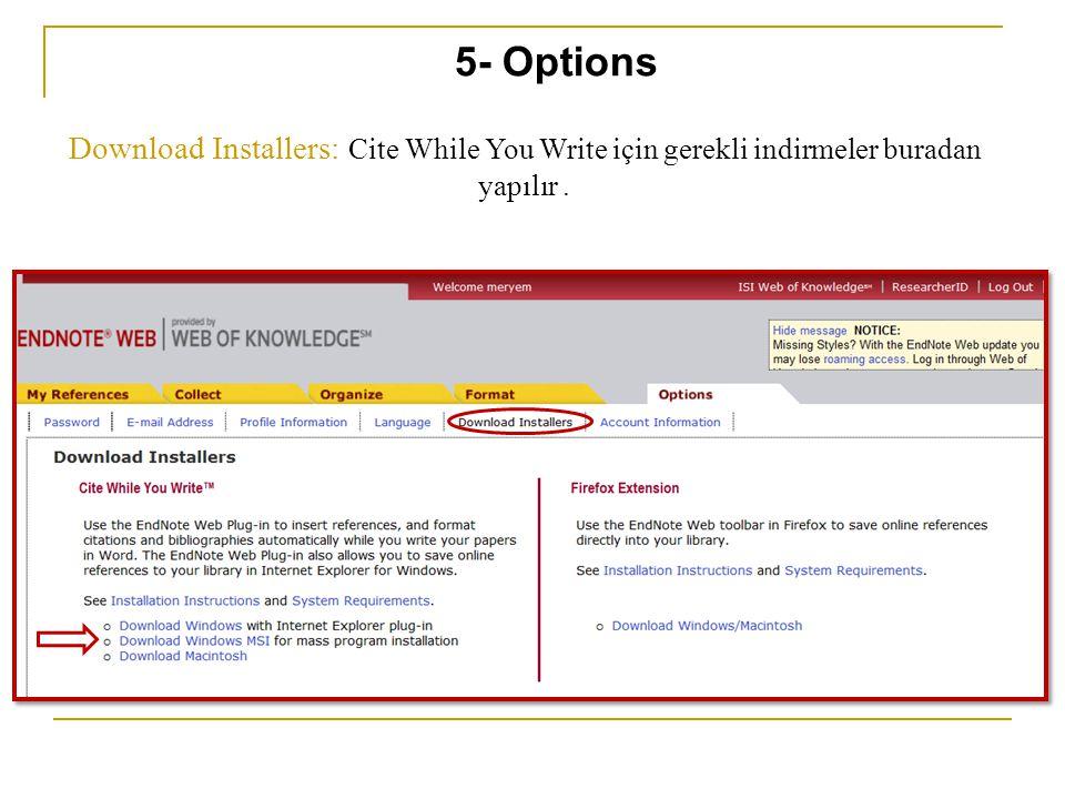 Download Installers: Cite While You Write için gerekli indirmeler buradan yapılır. 5- Options