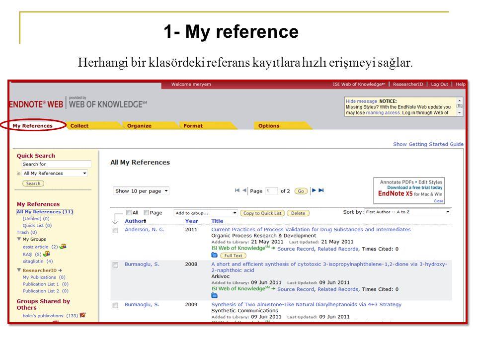 Herhangi bir klasördeki referans kayıtlara hızlı erişmeyi sağlar. 1- My reference