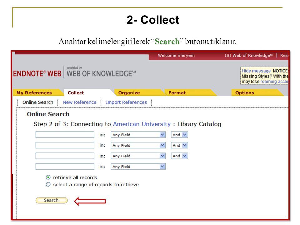 """Anahtar kelimeler girilerek """"Search"""" butonu tıklanır. 2- Collect"""