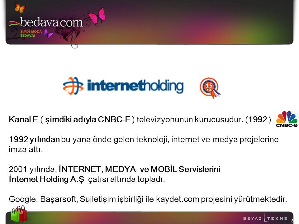 11.04.2015 3 Kanal E ( şimdiki adıyla CNBC-E ) televizyonunun kurucusudur. (1992 ) 1992 yılından bu yana önde gelen teknoloji, internet ve medya proje