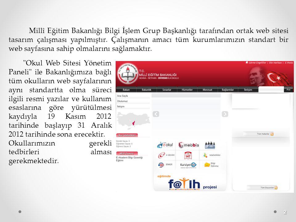 2 Millî Eğitim Bakanlığı Bilgi İşlem Grup Başkanlığı tarafından ortak web sitesi tasarım çalışması yapılmıştır. Çalışmanın amacı tüm kurumlarımızın st