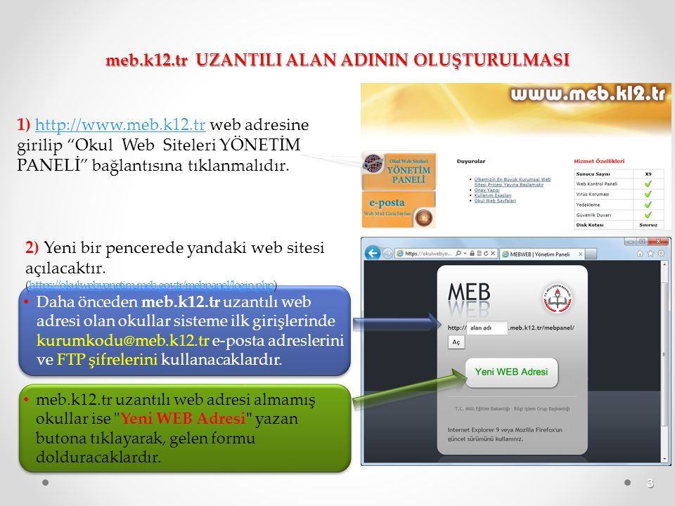 """3 meb.k12.tr UZANTILI ALAN ADININ OLUŞTURULMASI 1) http://www.meb.k12.tr web adresine girilip """"Okul Web Siteleri YÖNETİM PANELİ"""" bağlantısına tıklanma"""