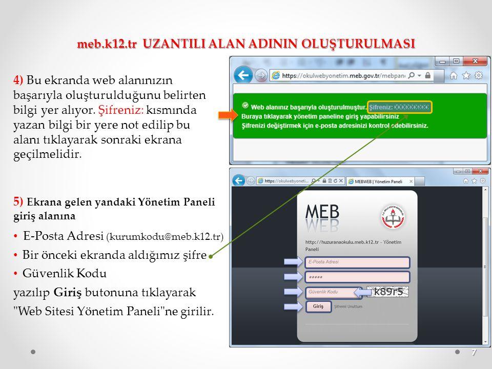 7 4) Bu ekranda web alanınızın başarıyla oluşturulduğunu belirten bilgi yer alıyor. Şifreniz: kısmında yazan bilgi bir yere not edilip bu alanı tıklay