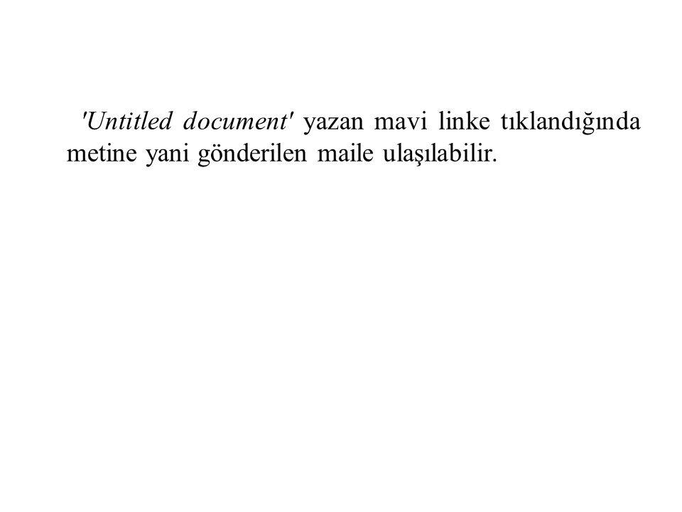 'Untitled document' yazan mavi linke tıklandığında metine yani gönderilen maile ulaşılabilir.