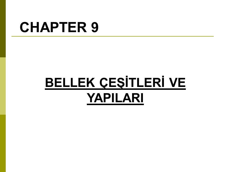 CHAPTER 9 BELLEK ÇEŞİTLERİ VE YAPILARI