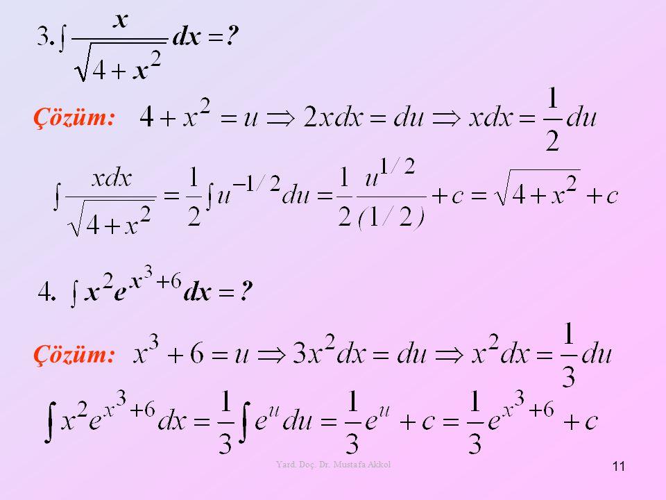 Çözüm: 11 Yard. Doç. Dr. Mustafa Akkol