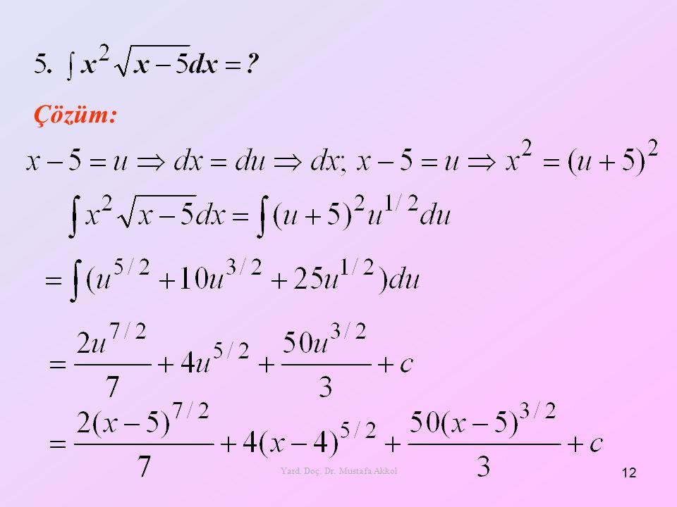Çözüm: 12 Yard. Doç. Dr. Mustafa Akkol