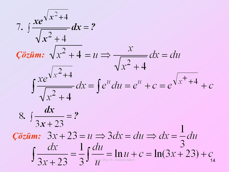 Çözüm: 14 Yard. Doç. Dr. Mustafa Akkol