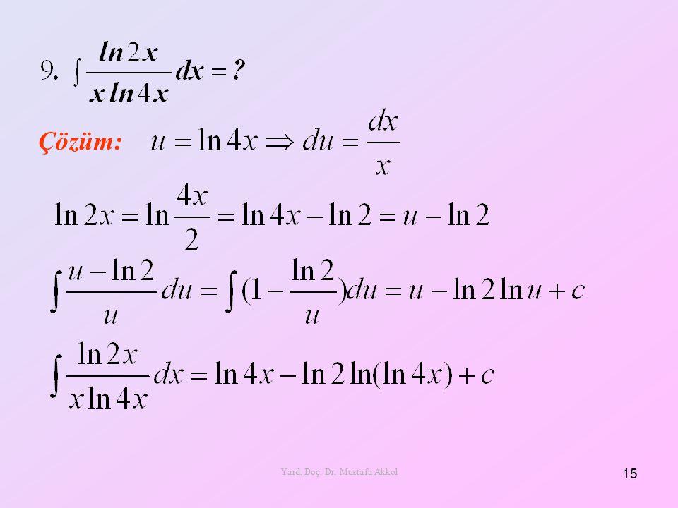 Çözüm: 15 Yard. Doç. Dr. Mustafa Akkol
