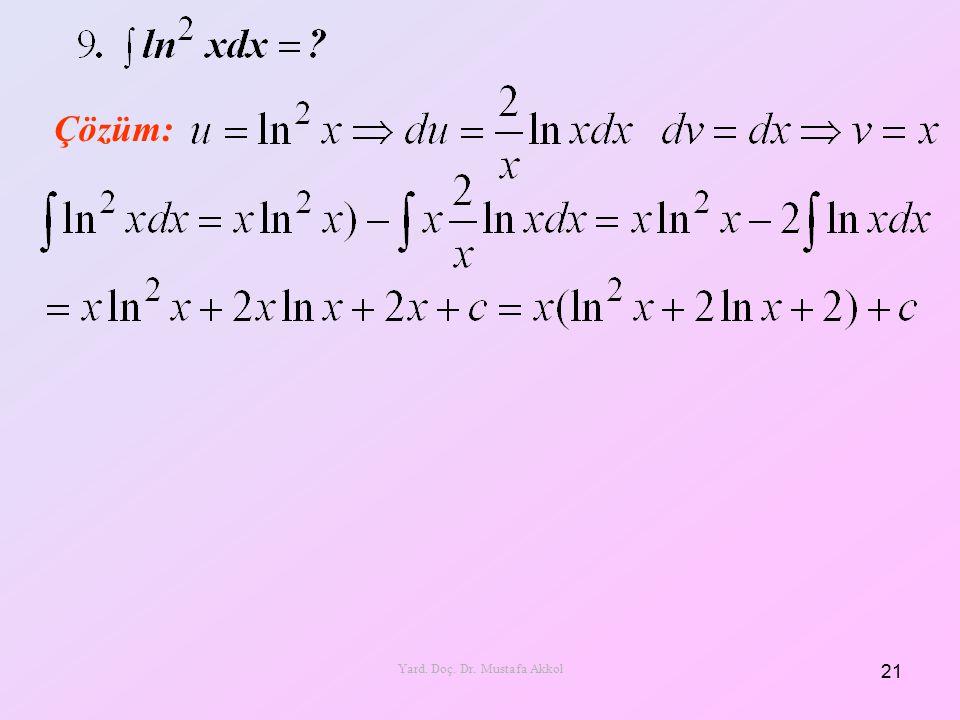 Çözüm: 21 Yard. Doç. Dr. Mustafa Akkol