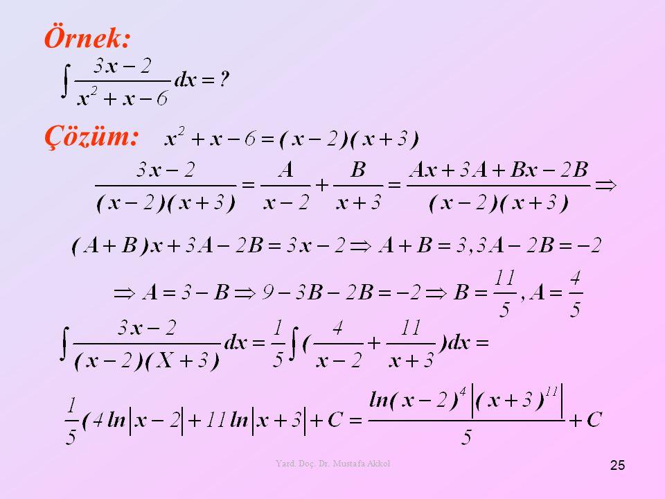 Örnek: Çözüm: 25 Yard. Doç. Dr. Mustafa Akkol