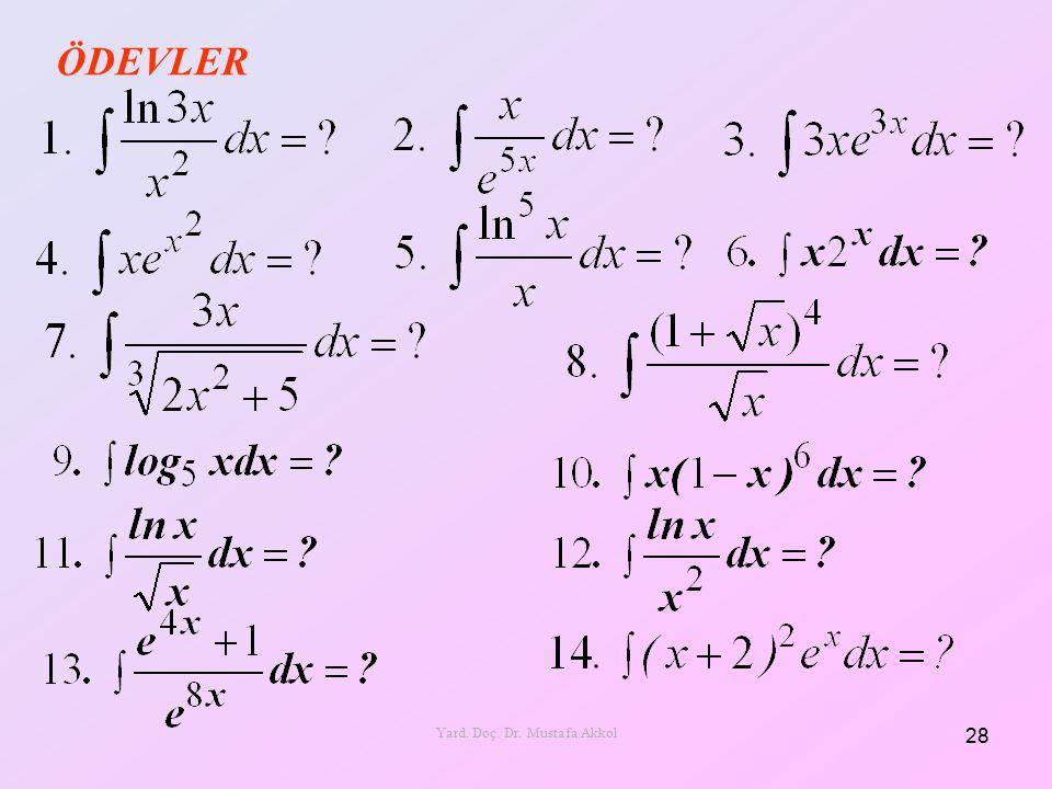ÖDEVLER 28 Yard. Doç. Dr. Mustafa Akkol