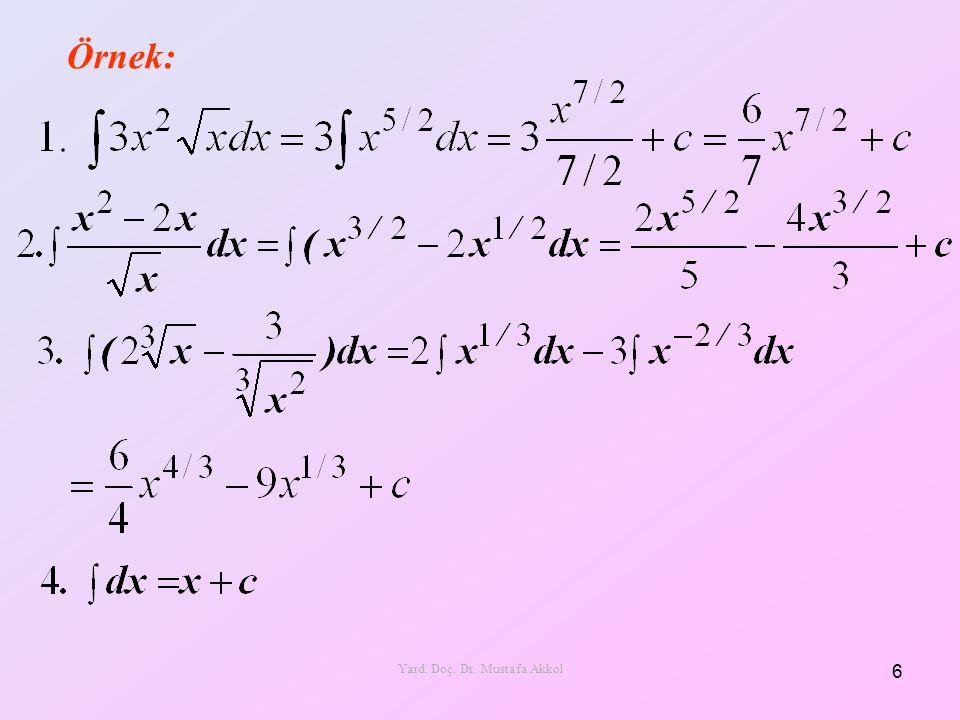 Örnek: Çözüm: 17 Yard. Doç. Dr. Mustafa Akkol