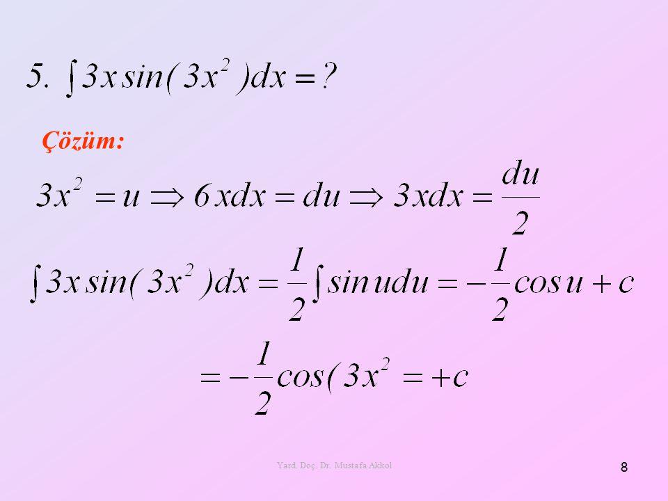 Değişken Değiştirme Yöntemi Şeklinde yazılabilen integrallerde değişken değiştirmesi yapılır.