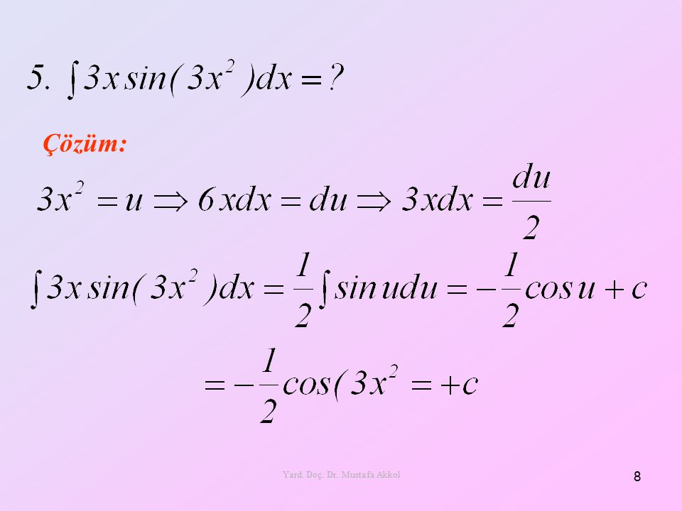 Çözüm: 8 Yard. Doç. Dr. Mustafa Akkol