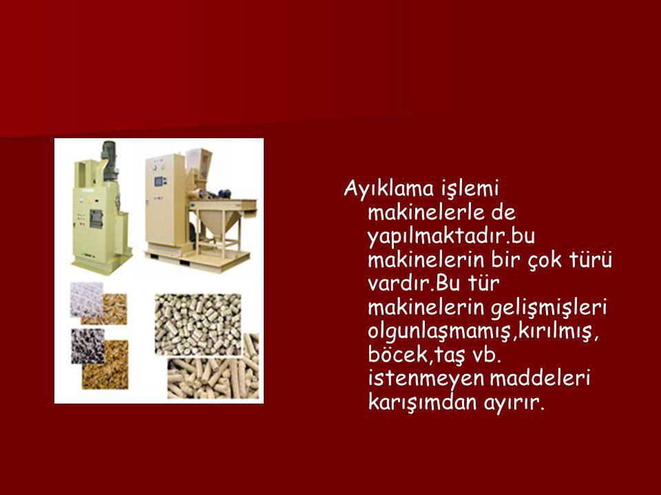 Ayıklama işlemi makinelerle de yapılmaktadır.bu makinelerin bir çok türü vardır.Bu tür makinelerin gelişmişleri olgunlaşmamış,kırılmış, böcek,taş vb.
