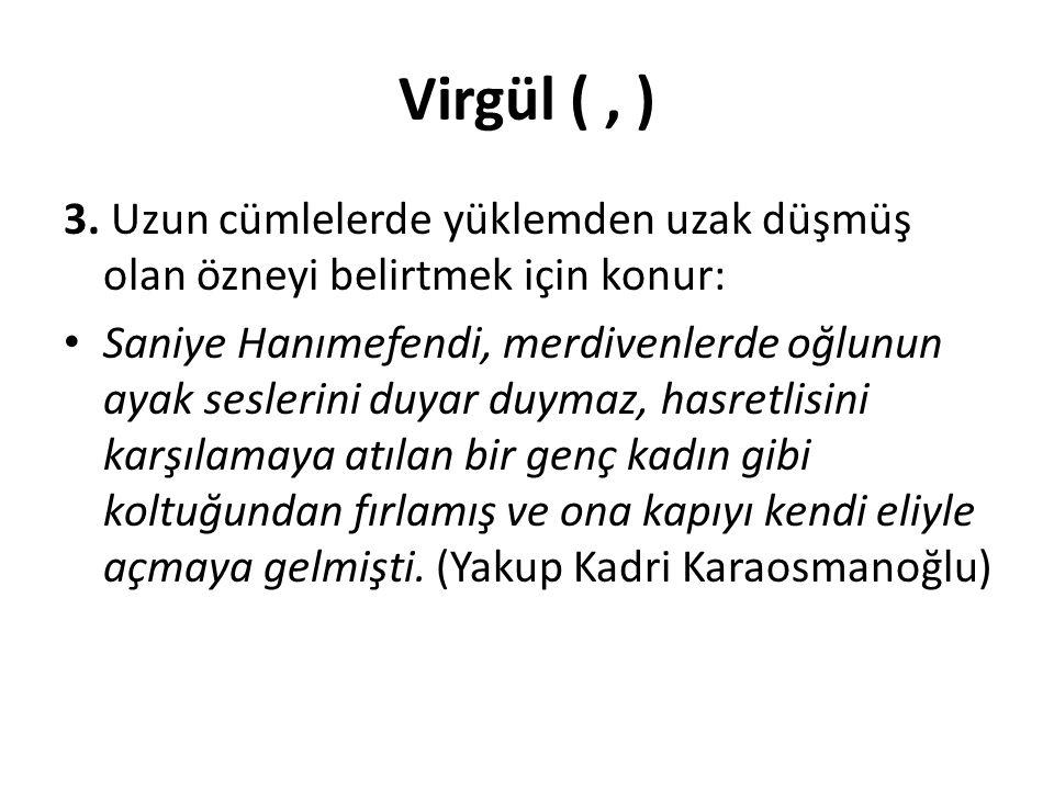Virgül (, ) 4.