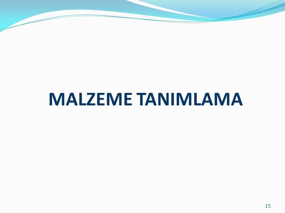 MALZEME TANIMLAMA 15
