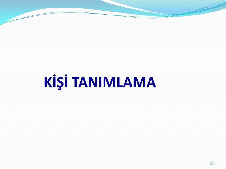 KİŞİ TANIMLAMA 36
