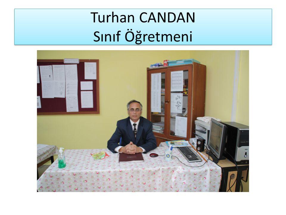 Turhan CANDAN Sınıf Öğretmeni