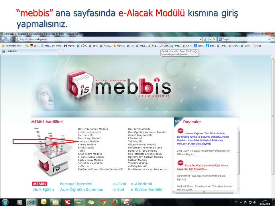 """""""mebbis"""" ana sayfasında e-Alacak Modülü kısmına giriş yapmalısınız."""