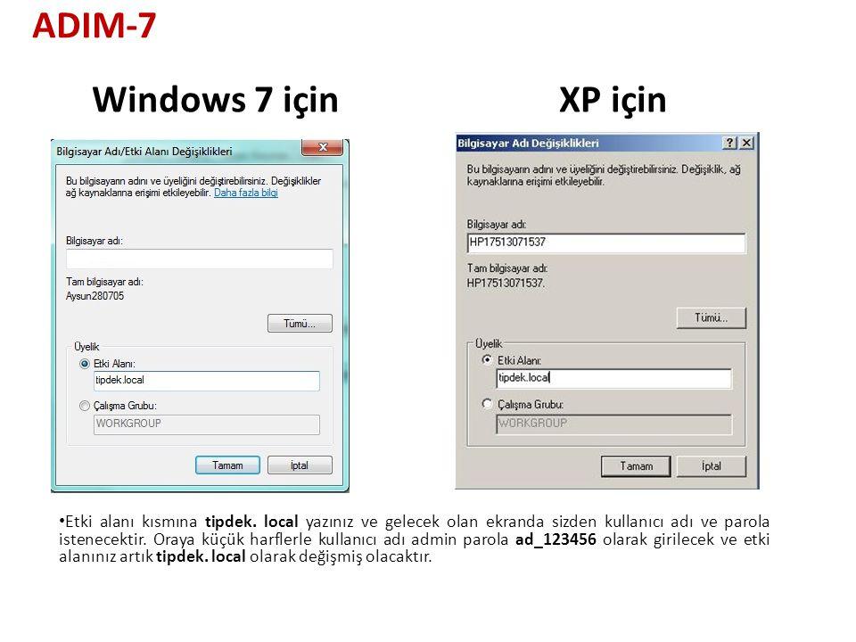 XP içinWindows 7 için Etki alanı kısmına tipdek. local yazınız ve gelecek olan ekranda sizden kullanıcı adı ve parola istenecektir. Oraya küçük harfle