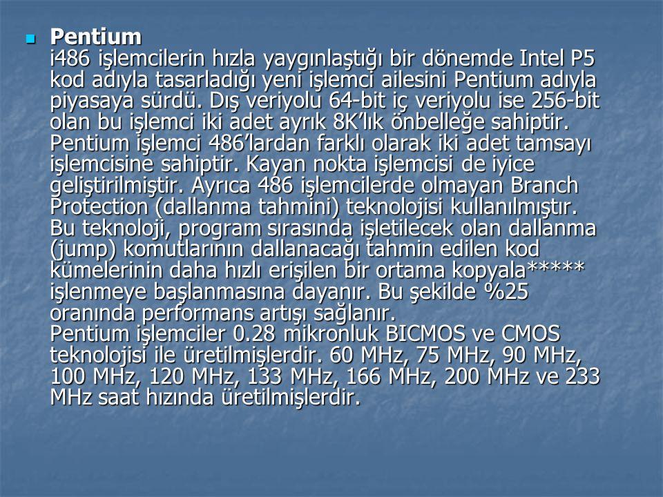 Pentium i486 işlemcilerin hızla yaygınlaştığı bir dönemde Intel P5 kod adıyla tasarladığı yeni işlemci ailesini Pentium adıyla piyasaya sürdü. Dış ver