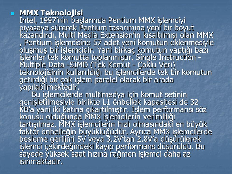 MMX Teknolojisi Intel, 1997'nin başlarında Pentium MMX işlemciyi piyasaya sürerek Pentium tasarımına yeni bir boyut kazandırdı. Multi Media Extension'