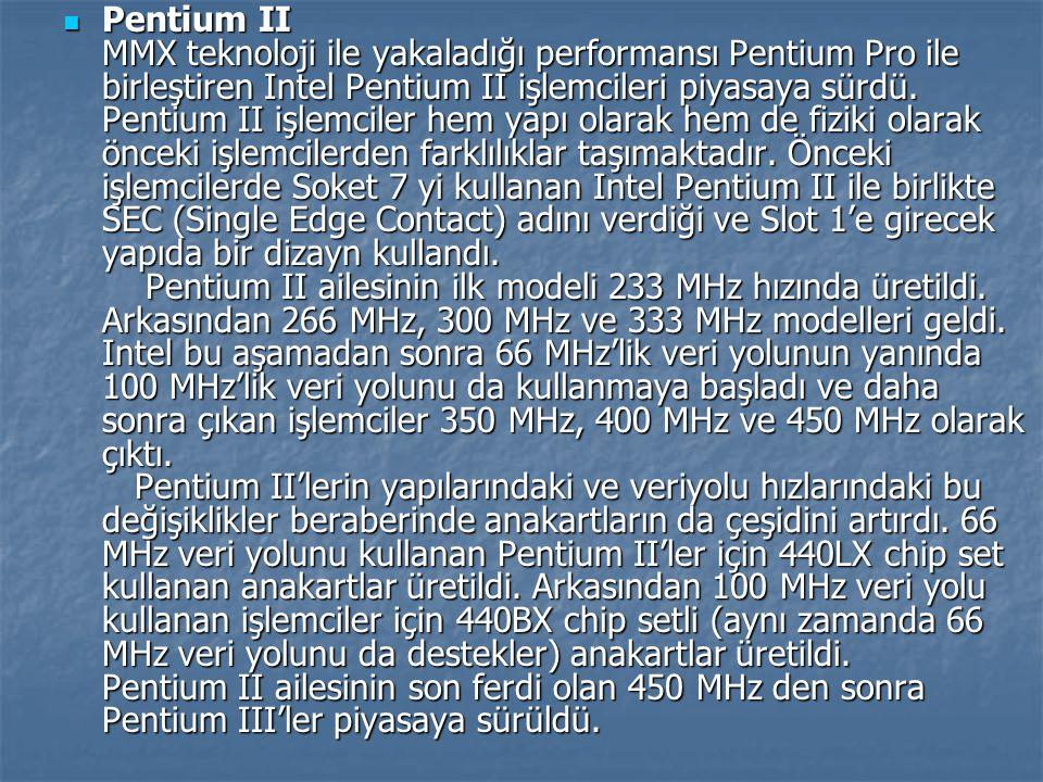 Pentium II MMX teknoloji ile yakaladığı performansı Pentium Pro ile birleştiren Intel Pentium II işlemcileri piyasaya sürdü. Pentium II işlemciler hem
